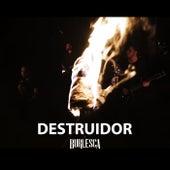 Destruidor de Burlesca