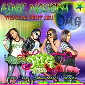 Ain't Nobody Thinking Bout You by OMG Girlz