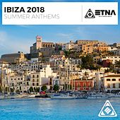 Ibiza 2018 - Summer Anthems by Various Artists