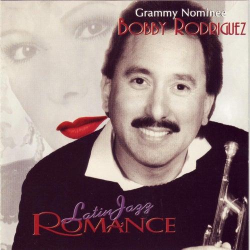 Latin Jazz Romance by Bobby Rodriguez