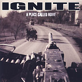 A Place Called Home de Ignite