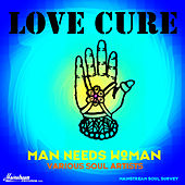 Love Cure: Man Needs Woman de Various Artists