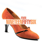 NINETEEN-FIFTY-SIX - Fever von Various Artists
