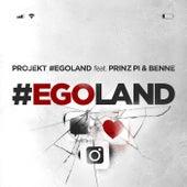 #Egoland von Projekt #EGOLAND