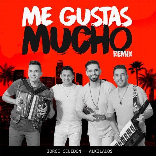 Me Gustas Mucho Remix Feat Alkilados Single Von Jorge Celedón