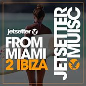 From Miami to Ibiza (Spring '18) by Various Artists