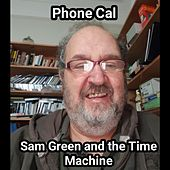 Phone Cal de Sam Green & The Time Machine