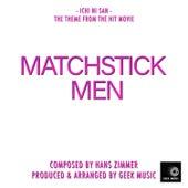 Matchstick Men - Ichi Ni San - Main Theme by Geek Music