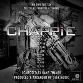 Chappie - We Own This Sky - Main Theme by Geek Music