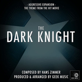 The Dark Knight - Aggressive Expansion - Main Theme by Geek Music