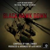 Black Hawk Down - Leave No Man Behind - Main Theme by Geek Music