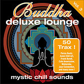 Buddha Deluxe Lounge, Vol. 3 - Mystic Chill Sounds von Various Artists