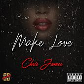 Make Love by Chris James