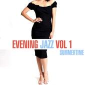 Evening Jazz - Summertime, Vol. 1 by Various Artists