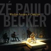 Violão, Amigos e Canções (Ao Vivo) von Zé Paulo Becker