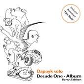 Decade One (Bonus Edition) de Dapayk Solo