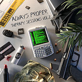 Always Proper - Therapy Sessions, Vol. 2 von Various