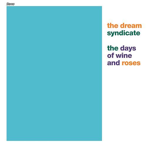 The Days Of Wine And Roses by The Dream Syndicate