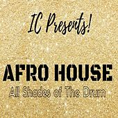 Afro House - (All Shades of the Drum) von I.C.