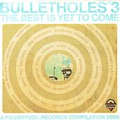 Bulletholes, Pt. 3: The Best Is yet to Come by Various Artists