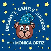 Dreamy's Gentle Jukebox With Monica Ortiz de Dreamy Sugar