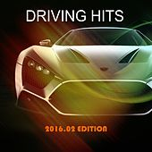 Driving Hits (2016.02 Edition) by Various Artists