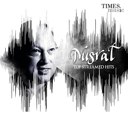 Nusrat - Top Streamed Hits by Nusrat Fateh Ali Khan