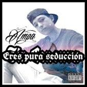 Eres Pura Seducción by Ampa