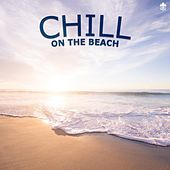 Chill on the Beach by Various Artists
