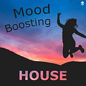 Mood Boosting House von Various Artists