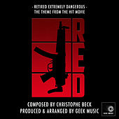 RED - Retired Extremely Dangerous - Main Theme by Geek Music