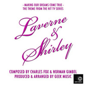 Laverne & Shirley - Making Our Dreams Come True - Main Theme by Geek Music