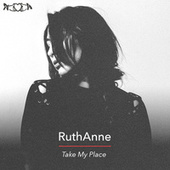 Take My Place von Ruthanne