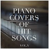 Piano Covers of Hit Songs, Vol. 5 de Various Artists