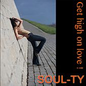Get High on Love by Soul-Ty