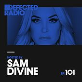 Defected Radio Episode 101 (hosted by Sam Divine) de Defected Radio