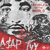 Troubles of the World de A$AP TyY