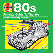 Haynes Ultimate Guide to 80s de Various Artists