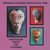 Strangers from the Universe by Thinking Fellers Union Local 282