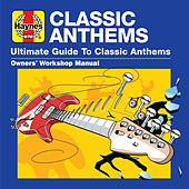 Haynes Ultimate Guide to Classic Anthems von Various Artists