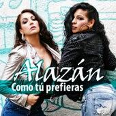 Como Tú Prefieras by Alazán