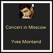 Concert in Moscow by Yves Montand