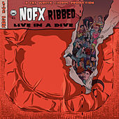Ribbed - Live in a Dive di NOFX
