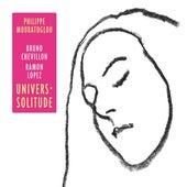 Univers-solitude by Philippe Mouratoglou Trio