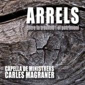 Arrels. Entre la tradició i el patrimoni by Carles Magraner