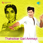 Thahsildar Gari Ammayi (Original Motion Picture Soundtrack) de Various Artists