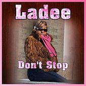 Don't Stop by Ladee