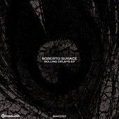 Rolling Delays EP by Roberto Surace