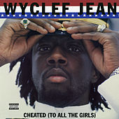 Cheated (To All the Girls) - EP de Wyclef Jean