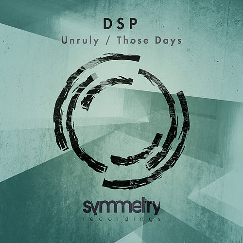 Unruly / Those Days by D.S.P.